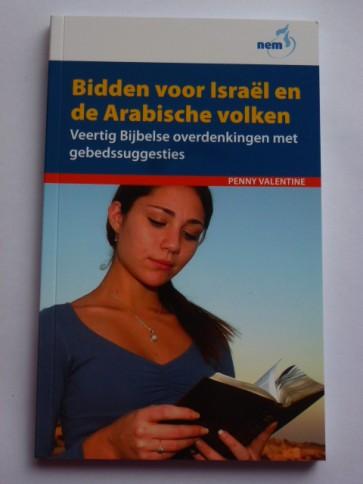 Bidden voor Israël en de Arabische volkeren Penny Valentine 9789075864311