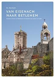 Van Eisenach naar Betlehem Ds. Kees Kant 9789082384000