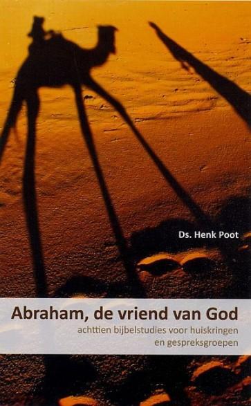 Abraham de vriend van God Ds. Henk Poot 9789085202042
