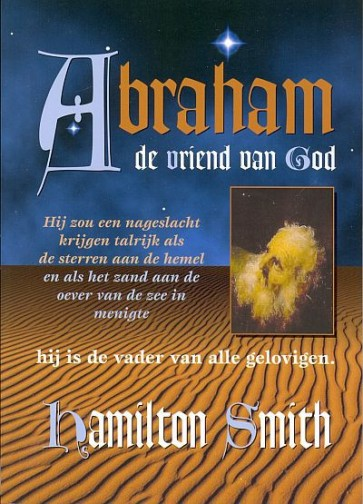 Abraham de vriend van God Hamilton Smith 9789080886728