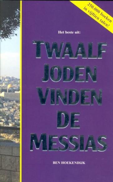 Beste uit Twaalf joden vinden de Messias Ben Hoekendijk 9789073895010