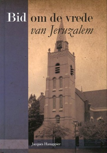 Bid om de vrede van Jeruzalem J. Hannapier 9789079473021