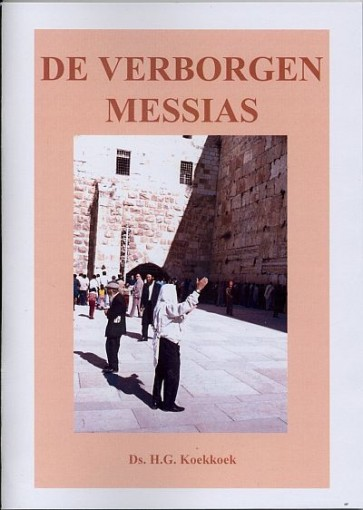 De verborgen Messias Ds. H.G. Koekoek 9789070700485