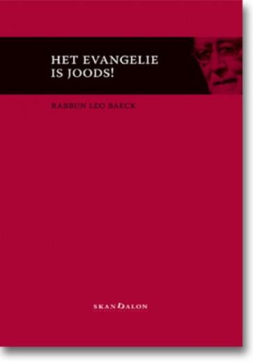 Het evangelie is Joods Rabbijn Leo Baeck 9789490708214