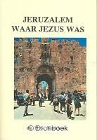 Jeruzalem waar Jezus was Ds. H.G. Koekoek 9789070700294