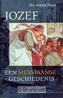 Jozef een messiaanse geschiedenis Ds. Henk Poot 9789063181659