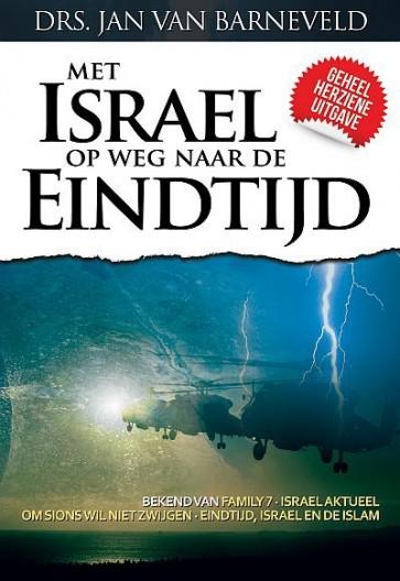 Met Israël op weg naar de eindtijd Drs. Jan van Barneveld 9789073632097