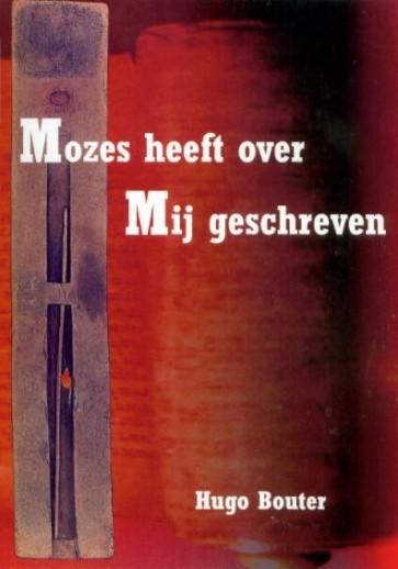 Mozes heeft over Mij geschreven POD Hugo Bouter 9789079718016