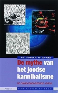 De mythe van het Joodse kanibalisme P. van der Horst 9789059111455