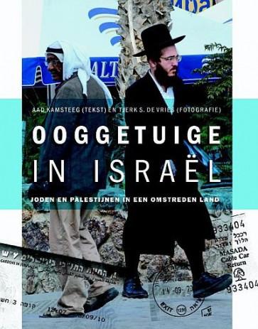 Ooggetuige in Israël A. Kamsteeg 9789058815453