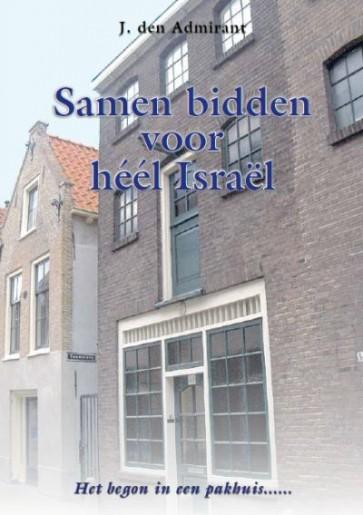 Samen bidden voor heel Israël J. den Admirant 9789081265638