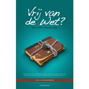 Vrij van de wet? Drs. E Noordermeer 9789057871658