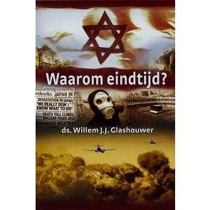 Waarom eindtijd Ds. Willem J.J. Glashouwer 9789085202004