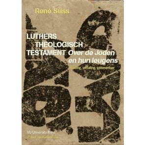 Luthers Theologisch Testament Rene Suss 9789086590155