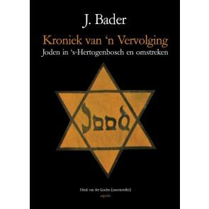Kroniek van 'n vervolging - Joden in 's-Hertogenbosch en omstreken