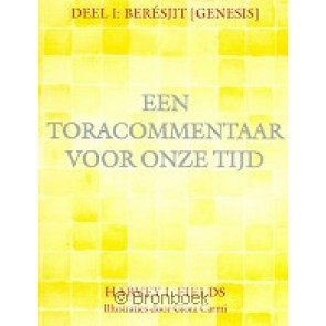 Toracommentaar voor onze tijd deel I Bereshiet-Genesis H.J. Fields 9789076935140