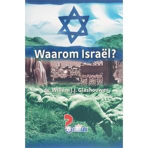 Waarom Israël Ds. Willem J.J. Glashouwer 9789085200758