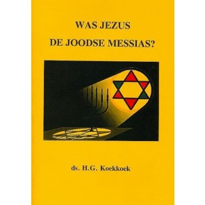 Was Jezus de Joodse Messias Ds. H.G. Koekoek 9789070700324