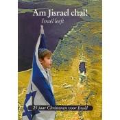 Am JIsraël chai-Israël leeft